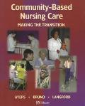 Community-Based Nursing Care Making the Transition
