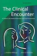 Clinical Encounter A Guide to the Medical Interview and Case Presentation