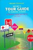 Mosby's Tour Guide to Nursing School: A Student's Road Survival Kit, 3e