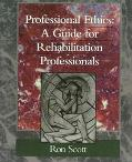 Professional Ethics A Guide for Rehabilitation Professionals