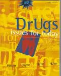 Drugs: Issues for Today