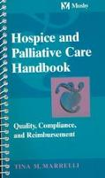 Hospice And Palliative Care Handbook Quality, Compliance And Reimbursement