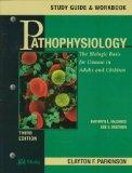 Pathophysiology : The Biologic Basis for Disease in Adults and Children (Study Guide & Workb...