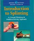 Introduction to Splinting: A Critical-Thinking & Problem-Solving Approach