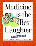 Medicine Is the Best Laughter, a Second Dose A Second Dose