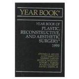 Yearbook of Plastic, Reconstructive, and Aesthetic Surgery 1999 (Year Book of Plastic and Ae...