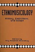 Ethnomusicology History, Definitions, and Scope  A Core Collection of Scholarly Articles