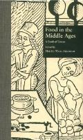 Food in the Middle Ages A Book of Essays
