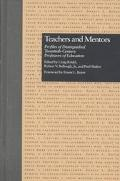 Teachers and Mentors Profiles of Distinguished Twentieth-Century Professors of Education