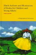 Black Authors and Illustrators of Books for Children and Young Adults A Biographical Dictionary