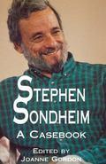 Stephen Sondheim A Casebook