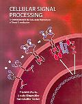 Cellular Signal Processing: An Introduction to the Molecular Mechanisms of Signal Transduction