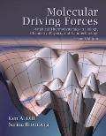 Molecular Driving Forces: Statistical Thermodynamics in Biology, Chemistry, Physics, and Nan...
