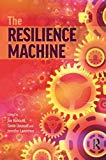 The Resilience Machine