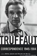 Francois Truffaut Correspondence, 1945-1984