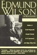 Edmund Wilson A Biography
