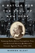 Battle for the Soul of New York Tammany Hall, Police Corruption, Vice, and Reverend Charles ...