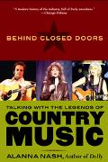 Behind Closed Doors Talking With the Legends of Country Music