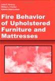 Fire Behavior of Upholstered Furniture and Mattresses (Safety, Health & Hygiene)