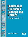 Fluorinated Coatings And Finishes Handbook The Definitive User's Guide And Databook