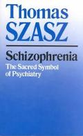 Schizophrenia The Sacred Symbol of Psychiatry