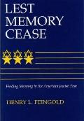 Lest Memory Cease Finding Meaning in the American Jewish Past