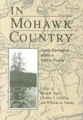 In Mohawk Country Early Narratives of a Native People