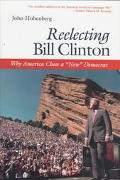 Reelecting Bill Clinton Why America Chose a