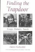 Finding the Trapdoor Essays, Portraits, Travels