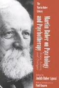 Martin Buber on Psychology and Psychotherapy Essays, Letters and Dialogue