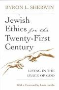 Jewish Ethics for the Twenty-First Century Living in the Image of God