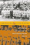 Fair Dealing and Clean Playing The Hilldale Club and the Development of Black Professional B...