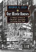 Our Movie Houses: A History of Film and Cinematic Innovation in Central New York