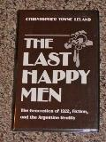 Last Happy Men The Generation of 1922, Fiction, and the Argentine Reality