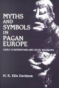 Myths and Symbols in Pagan Europe Early Scandinavian and Celtic Religions