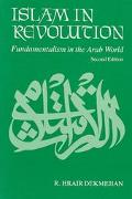 Islam in Revolution Fundamentalism in the Arab World