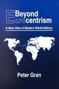 Beyond Eurocentrism A New View of Modern World History