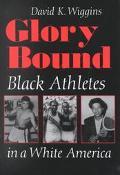 Glory Bound Black Athletes in a White World