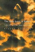 Holy Land in Transit Colonialism And the Quest for Canaan