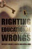Righting Educational Wrongs: Disability Studies in Law and Education (Critical Perspectives ...