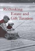 Rethinking Estate and Gift Taxation