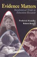 Evidence Matters Randomized Trials in Education Research