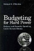 Budgeting for Hard Power: Defense and Security Spending Under Barack Obama