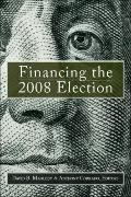 Financing the 2008 Election: Assessing Reform