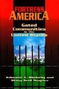 Fortress America Gated Communities in the United States