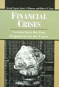 Financial Crises Lessons from the Past Preparation for the Future