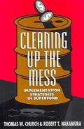 Cleaning Up the Mess Implementation Strategies in Superfund