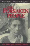Forsaken People Case Studies of the Internally Displaced
