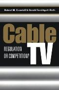 Cable TV Regulation or Competition?