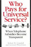 Who Pays for Universal Service? When Telephone Subsidies Become Transparent